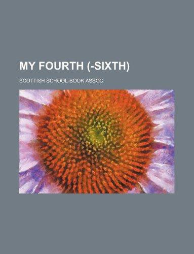 9781130910568: My fourth (-sixth)