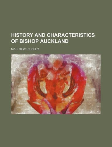 9781130917512: History and characteristics of Bishop Auckland