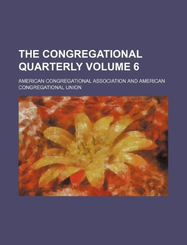 9781130917925: The Congregational quarterly Volume 6
