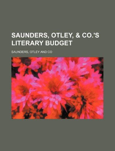 9781130923698: Saunders, Otley, & co.'s Literary budget