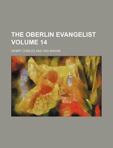 9781130927320: The Oberlin evangelist Volume 14