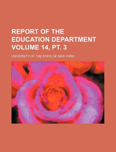 9781130931556: Report of the Education Department Volume 14, pt. 3