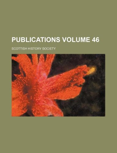 Publications Volume 46 (1130931579) by Society, Scottish History