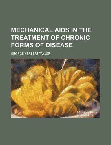 9781130933208: Mechanical aids in the treatment of chronic forms of disease