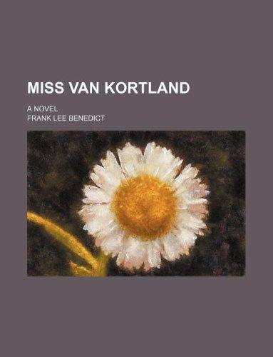 9781130938166: Miss Van Kortland; A novel