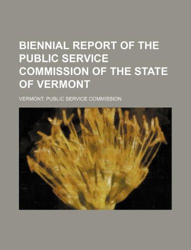 9781130939347: Biennial report of the Public Service Commission of the State of Vermont