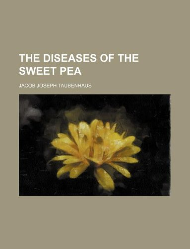 9781130946741: The diseases of the sweet pea