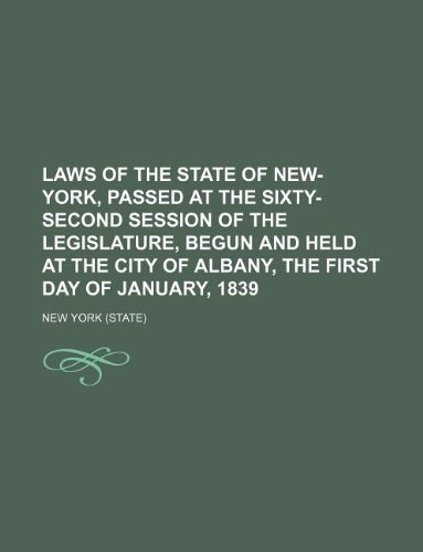 9781130947274: Laws of the state of New-York, passed at the sixty-second session of the Legislature, begun and held at the city of Albany, the first day of January, 1839