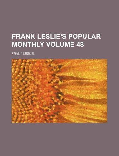 Frank Leslie's popular monthly Volume 48 (1130958345) by Frank Leslie
