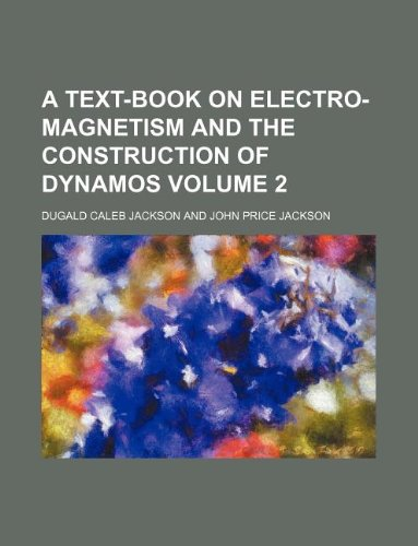 9781130962802: A text-book on electro-magnetism and the construction of dynamos Volume 2