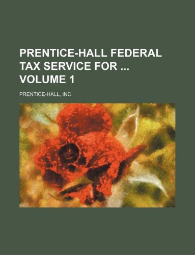 9781130963700: Prentice-Hall federal tax service for Volume 1