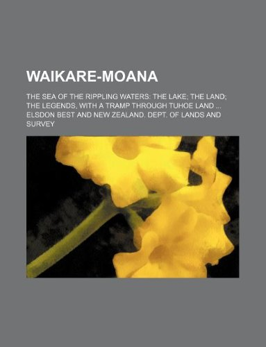 9781130965537: Waikare-Moana; The Sea of the Rippling Waters the Lake the Land the Legends, with a Tramp Through Tuhoe Land