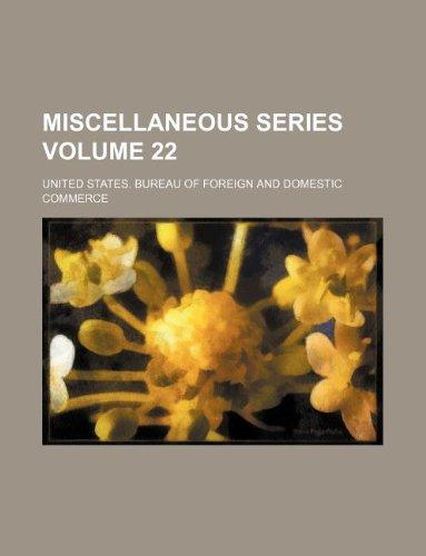 Miscellaneous Series Volume 22 (Paperback): United States Bureau