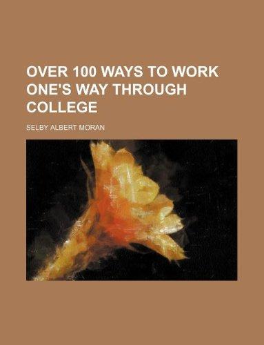 9781130974690: Over 100 ways to work one's way through college