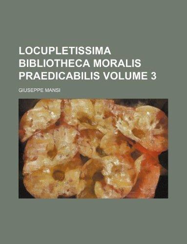 9781130980240: Locupletissima Bibliotheca Moralis Praedicabilis Volume 3