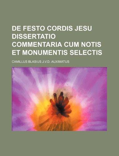 9781130990393: De festo Cordis Jesu Dissertatio commentaria cum notis et monumentis selectis