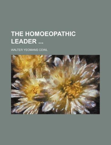 9781130994179: The Homoeopathic leader