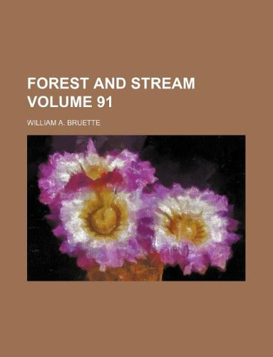 9781130997620: Forest and stream Volume 91