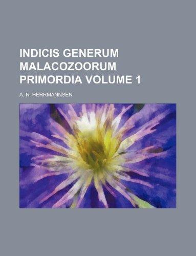 9781130997941: Indicis Generum Malacozoorum Primordia Volume 1