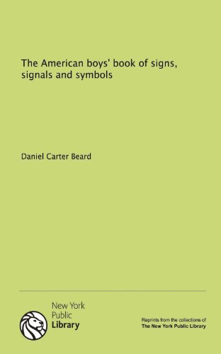 9781131001005: The American boys' book of signs, signals and symbols