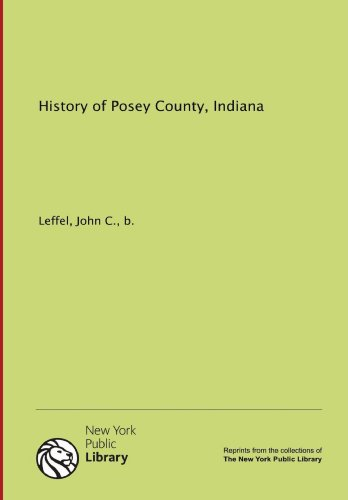 9781131005782: History of Posey County, Indiana
