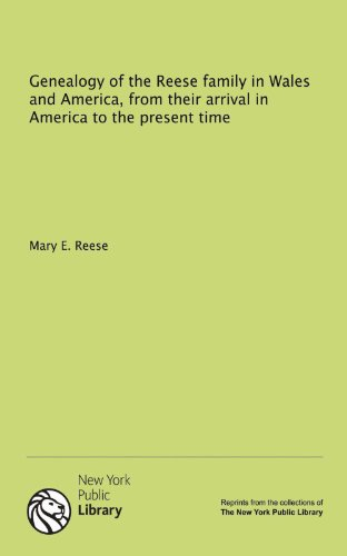 9781131006376: Genealogy of the Reese family in Wales and America, from their arrival in America to the present time