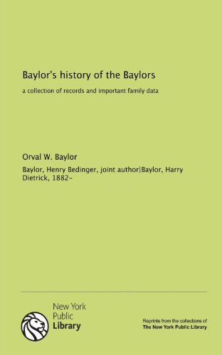 9781131007038: Baylor's history of the Baylors: a collection of records and important family data