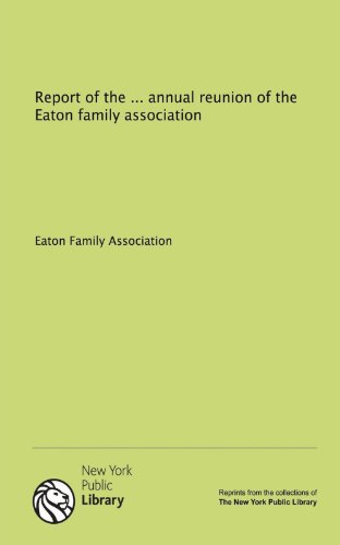 9781131012551: Report of the ... annual reunion of the Eaton family association