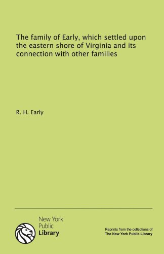 9781131014074: The family of Early, which settled upon the eastern shore of Virginia and its connection with other families