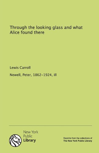 9781131014364: Through the looking glass and what Alice found there