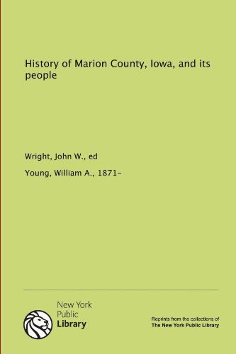 9781131020280: History of Marion County, Iowa, and its people