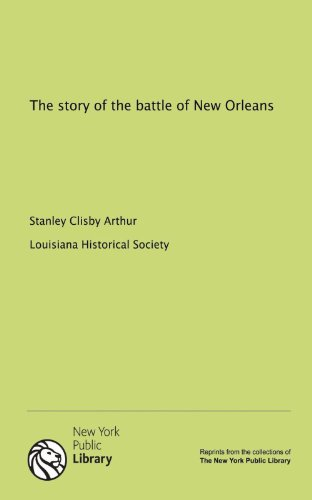 9781131022796: The story of the battle of New Orleans