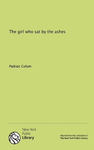 9781131047263: The girl who sat by the ashes