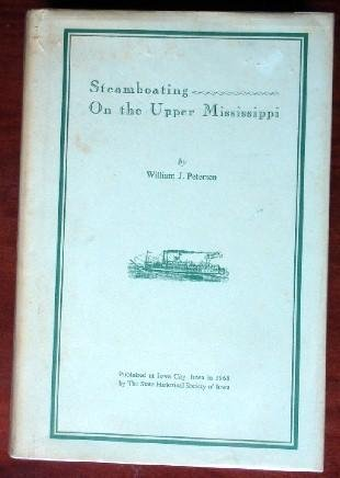STEAMBOATING ON THE UPPER MISSISSIPPI: Peterson, William J.