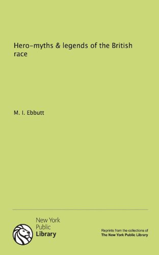 9781131057064: Hero-myths & legends of the British race
