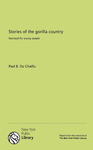 9781131058856: Stories of the gorilla country: Narrated for young people