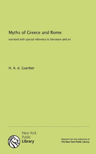 9781131066868: Myths of Greece and Rome: narrated with special reference to literature and art