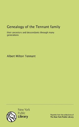 9781131067322: Genealogy of the Tennant family: their ancestors and descendants through many generations