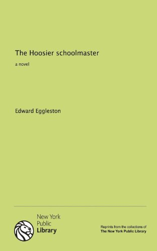 9781131071411: The Hoosier schoolmaster: a novel