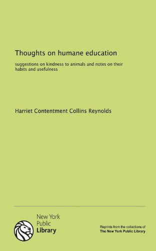 9781131073538: Thoughts on humane education: suggestions on kindness to animals and notes on their habits and usefulness