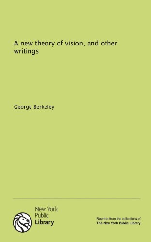 9781131073811: A new theory of vision, and other writings