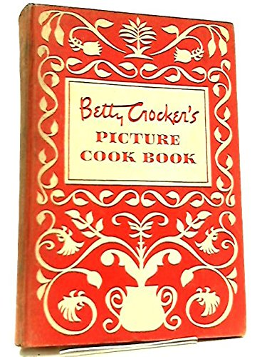 Betty Crocker's Picture Cook Book: Crocker, Betty
