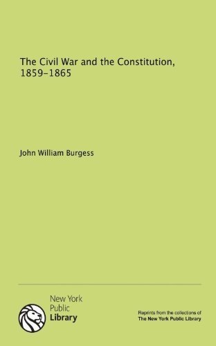9781131105017: The Civil War and the Constitution, 1859-1865