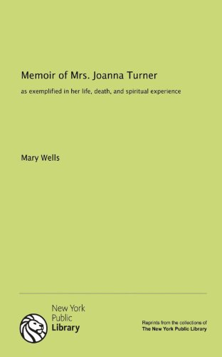 9781131110394: Memoir of Mrs. Joanna Turner: as exemplified in her life, death, and spiritual experience