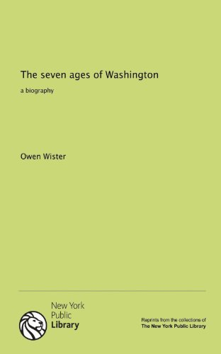 9781131123400: The seven ages of Washington: a biography