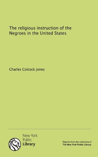 9781131128153: The religious instruction of the Negroes in the United States