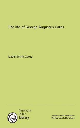 9781131134390: The life of George Augustus Gates