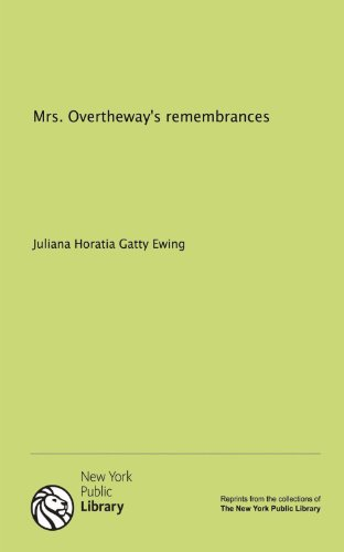 Mrs. Overtheway's remembrances (1131135032) by Ewing, Juliana Horatia Gatty