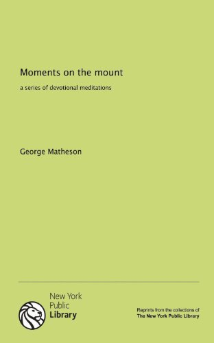 9781131136592: Moments on the mount: a series of devotional meditations