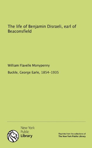 9781131136660: The life of Benjamin Disraeli, earl of Beaconsfield